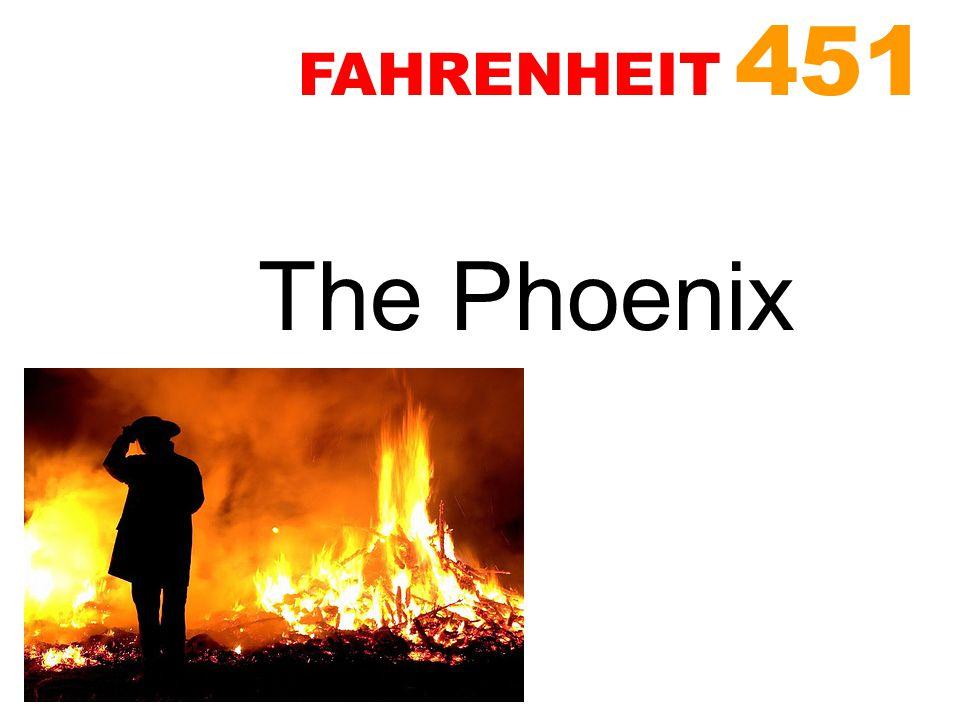 The Phoenix FAHRENHEIT 451