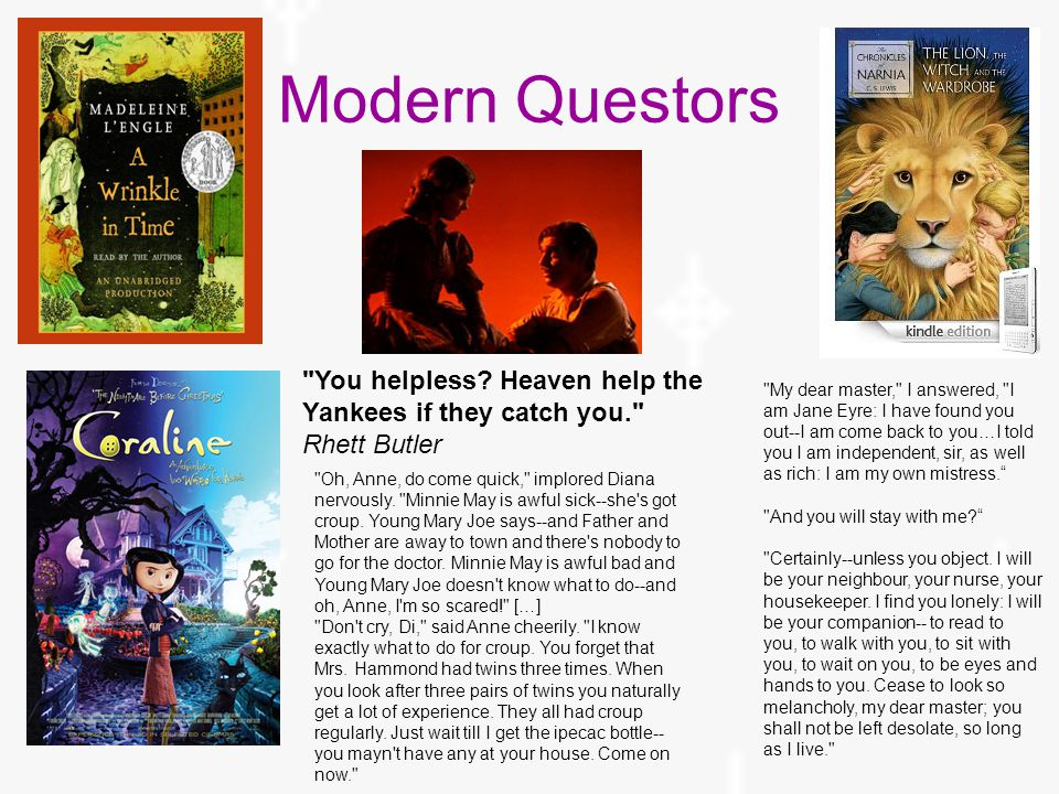Modern Questors You helpless.