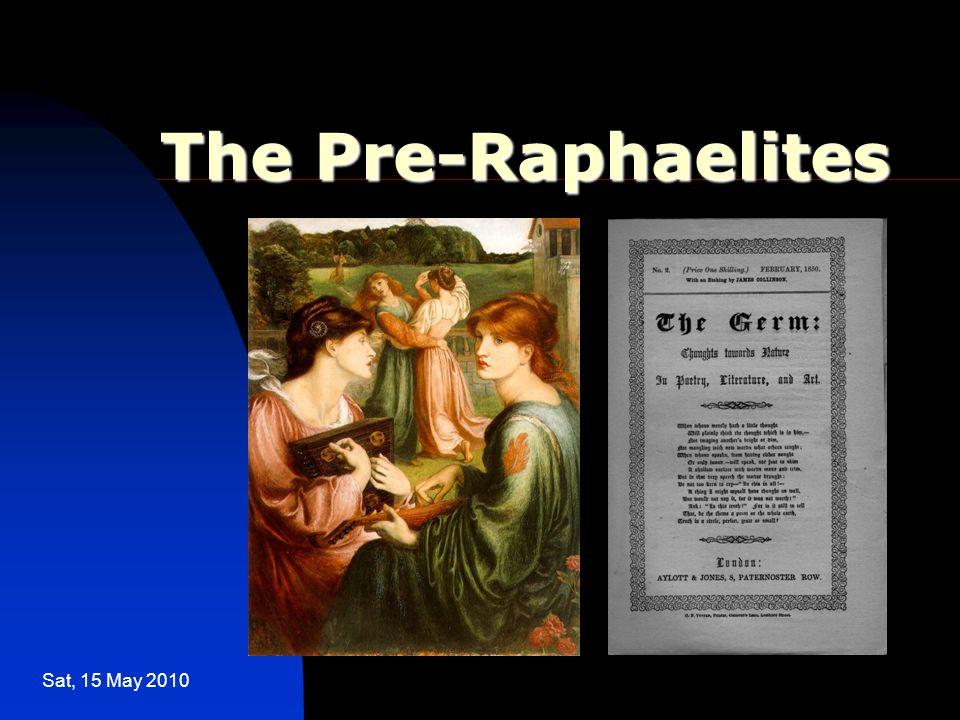Sat, 15 May 2010 The Pre-Raphaelites