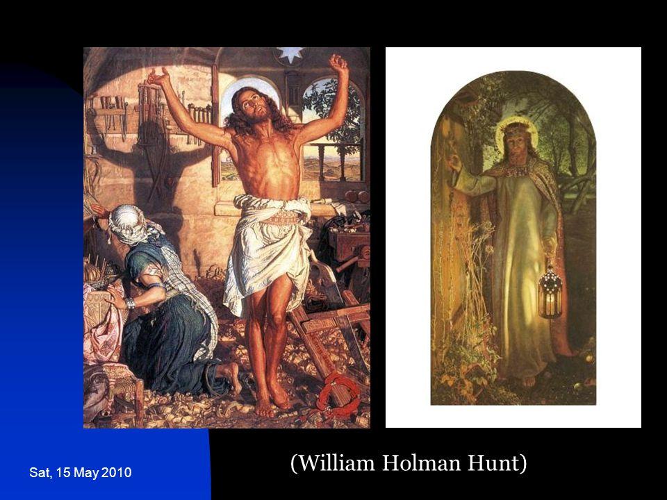 Sat, 15 May 2010 (William Holman Hunt)
