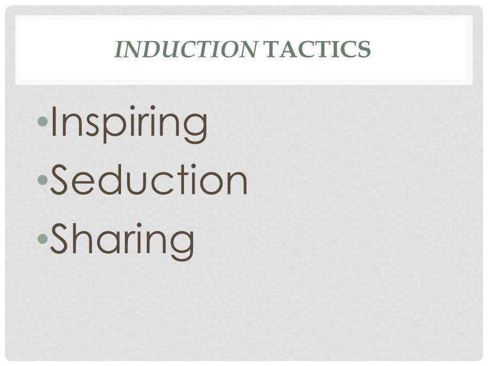 INDUCTION TACTICS Inspiring Seduction Sharing