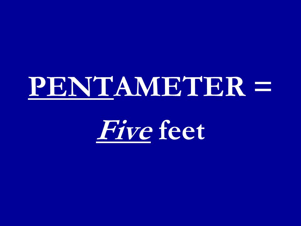 PENTAMETER = Five feet