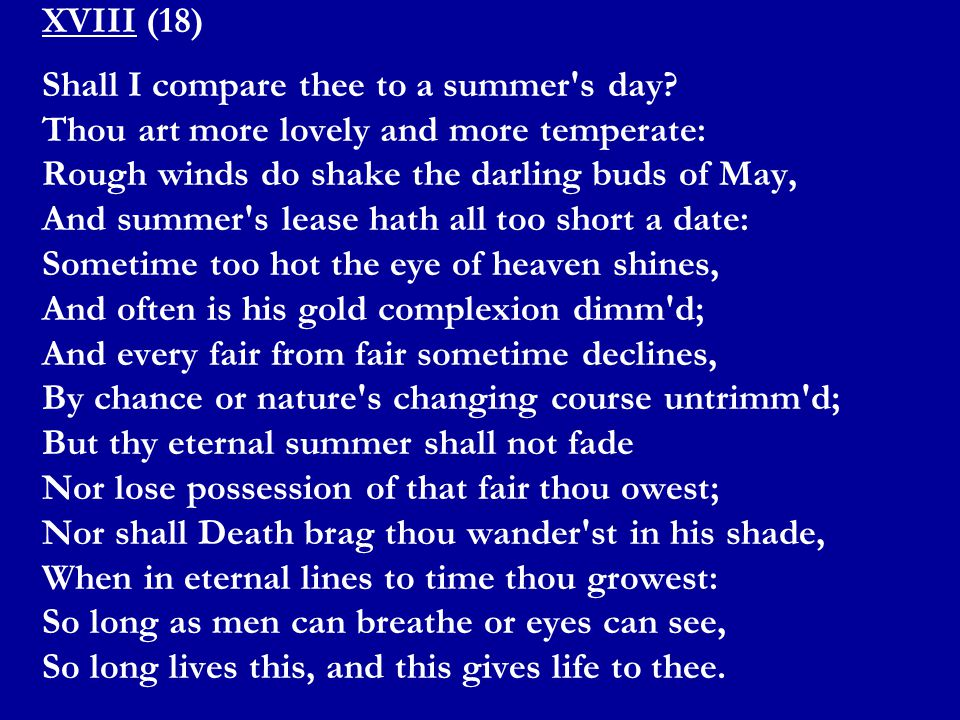 XVIII (18) Shall I compare thee to a summer s day.