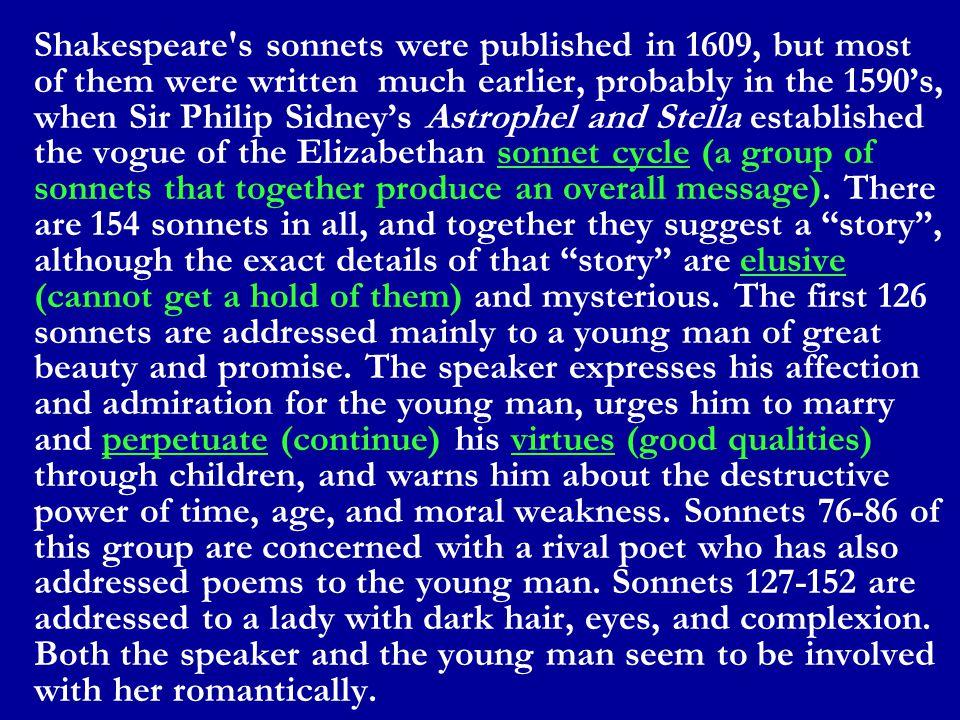 Shakespeare's Sonnet Cycle: The Fair Young Man - 1 through 126 Rival Poet - 76 through 86 The Dark Lady - 127 through 152