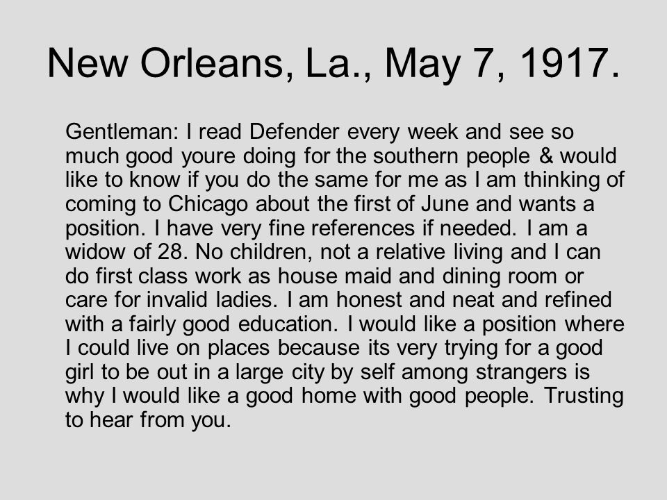 New Orleans, La., May 7, 1917. Gentleman: I read Defender every week and see so much good youre doing for the southern people & would like to know if