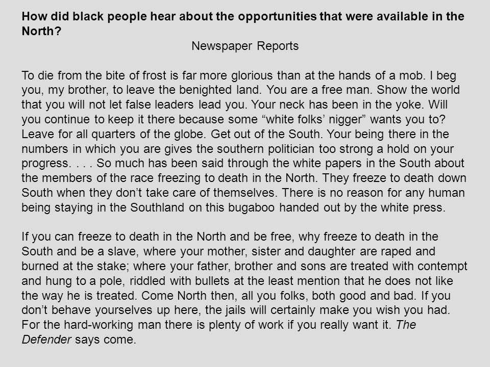 How did black people hear about the opportunities that were available in the North? Newspaper Reports To die from the bite of frost is far more glorio