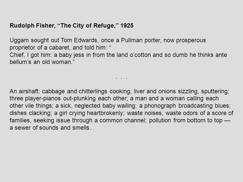 """Rudolph Fisher, """"The City of Refuge,"""" 1925 Uggam sought out Tom Edwards, once a Pullman porter, now prosperous proprietor of a cabaret, and told him:"""