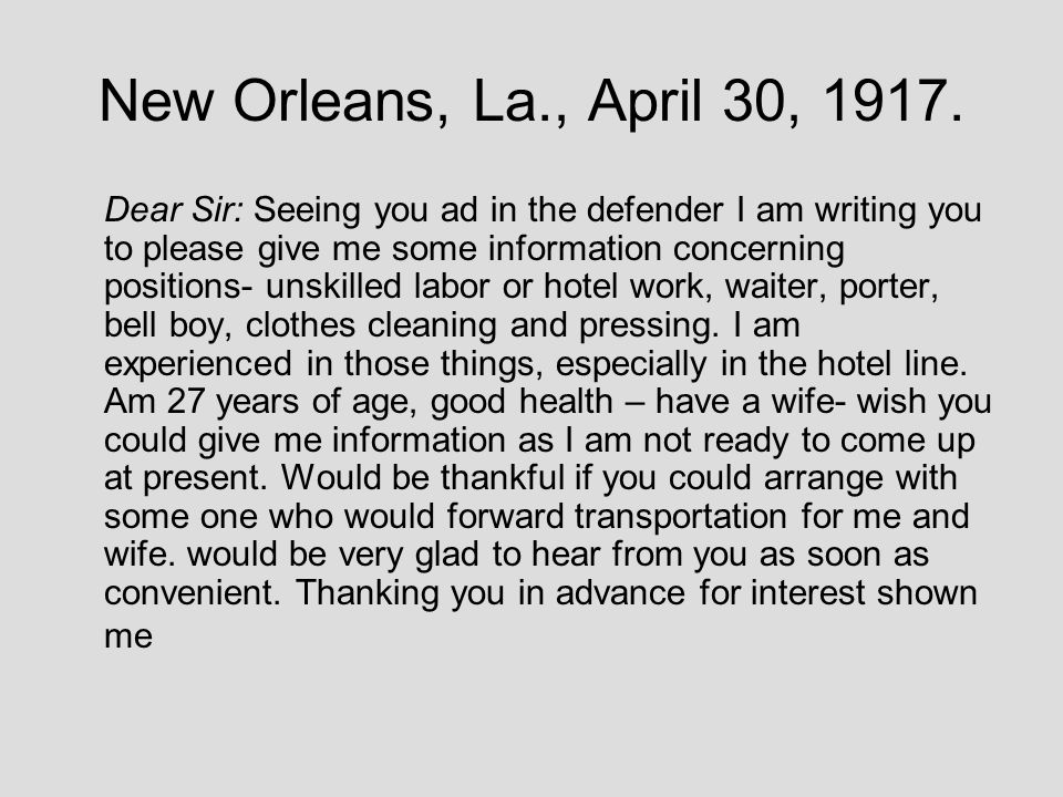 New Orleans, La., April 30, 1917. Dear Sir: Seeing you ad in the defender I am writing you to please give me some information concerning positions- un