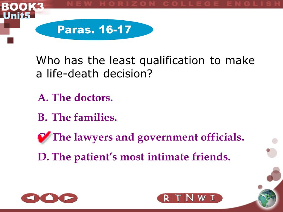 BOOK3 Unit5 Paras. 16-17 If a neutral third party is brought in the final phase of an illness, what will be the result? Tips The process will take lon