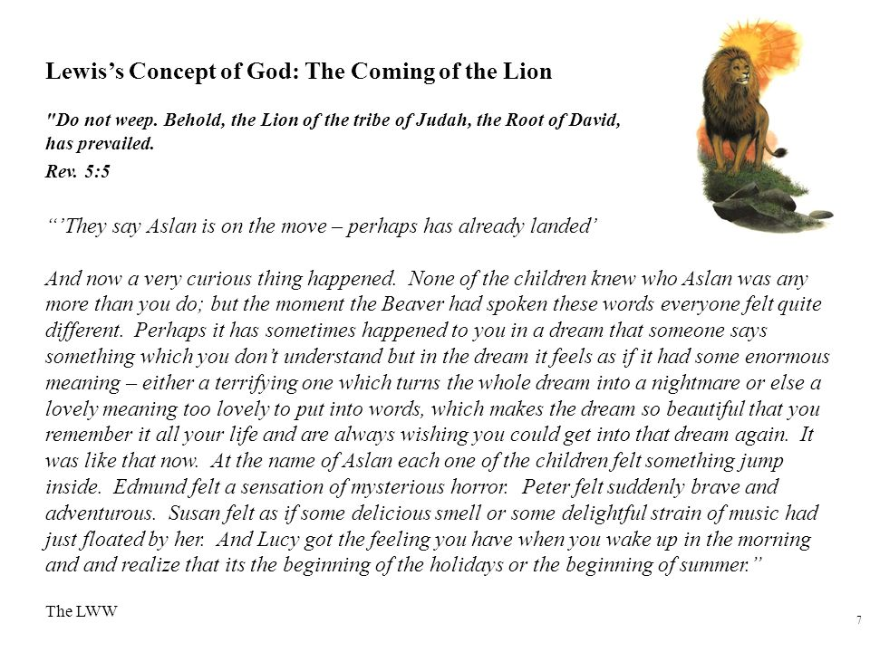 7 Lewis's Concept of God: The Coming of the Lion Do not weep.