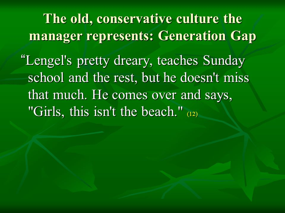 """The old, conservative culture the manager represents: Generation Gap """" Lengel's pretty dreary, teaches Sunday school and the rest, but he doesn't miss"""