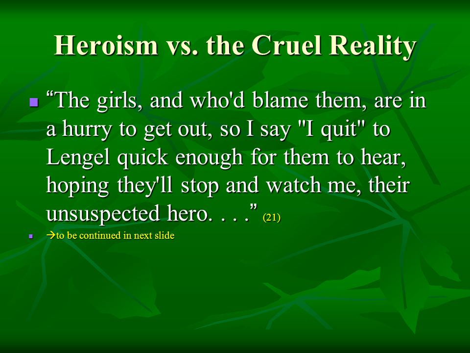 """Heroism vs. the Cruel Reality """" The girls, and who'd blame them, are in a hurry to get out, so I say"""