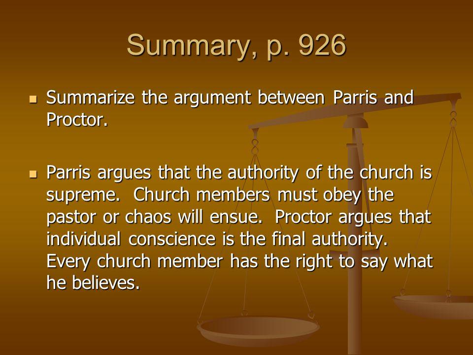 Summary, p. 926 Summarize the argument between Parris and Proctor. Summarize the argument between Parris and Proctor. Parris argues that the authority