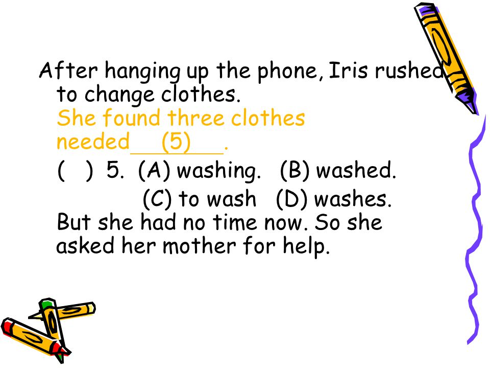After hanging up the phone, Iris rushed to change clothes.