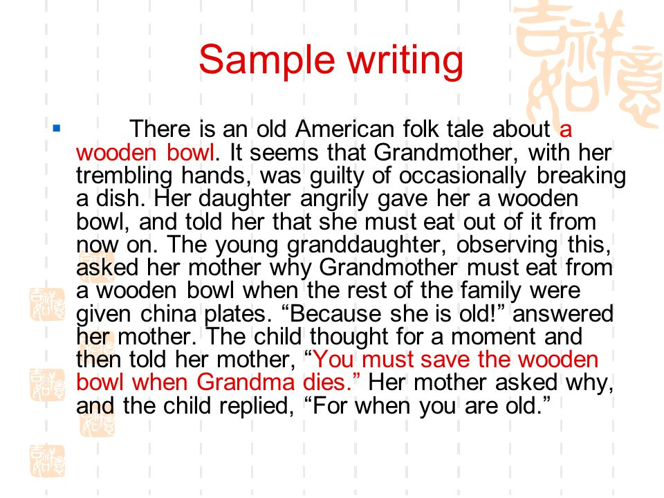 Sample writing  There is an old American folk tale about a wooden bowl.