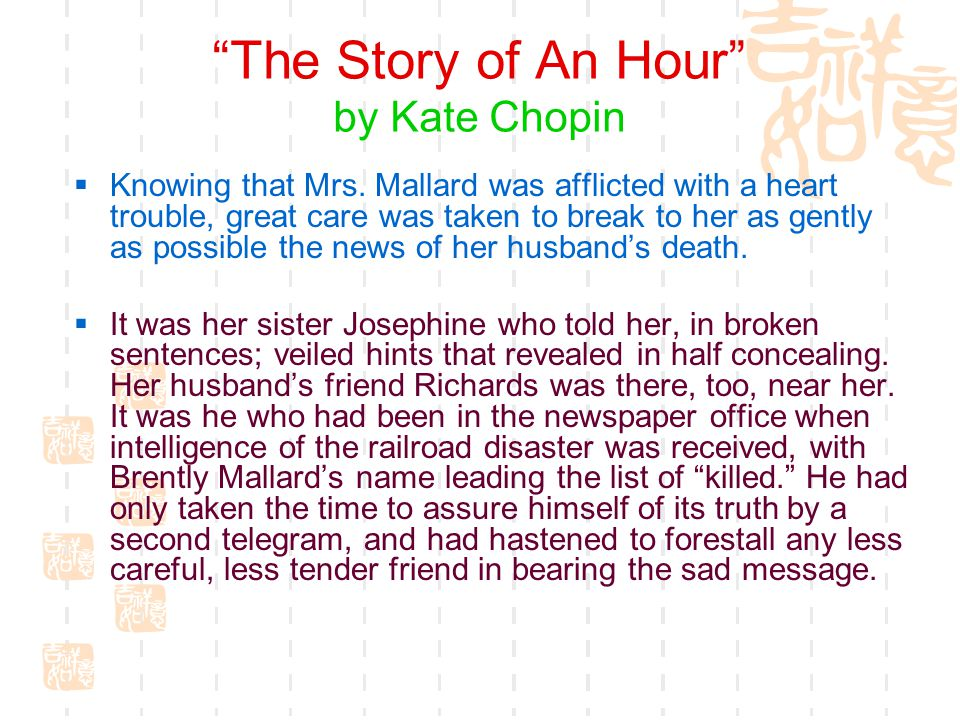The Story of An Hour by Kate Chopin  Knowing that Mrs.