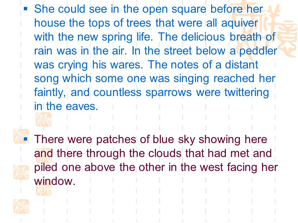  She could see in the open square before her house the tops of trees that were all aquiver with the new spring life.