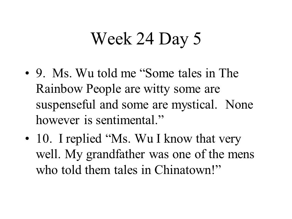 """Week 24 Day 5 9. Ms. Wu told me """"Some tales in The Rainbow People are witty some are suspenseful and some are mystical. None however is sentimental."""""""