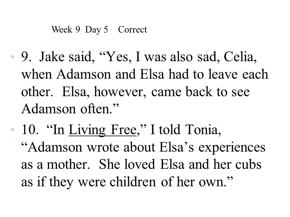 """9. Jake said, """"Yes, I was also sad, Celia, when Adamson and Elsa had to leave each other. Elsa, however, came back to see Adamson often."""" 10. """"In Livi"""