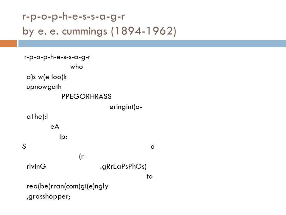 r-p-o-p-h-e-s-s-a-g-r by e. e. cummings (1894-1962) r-p-o-p-h-e-s-s-a-g-r who a)s w(e loo)k upnowgath PPEGORHRASS eringint(o- aThe):l eA !p: S a (r rI