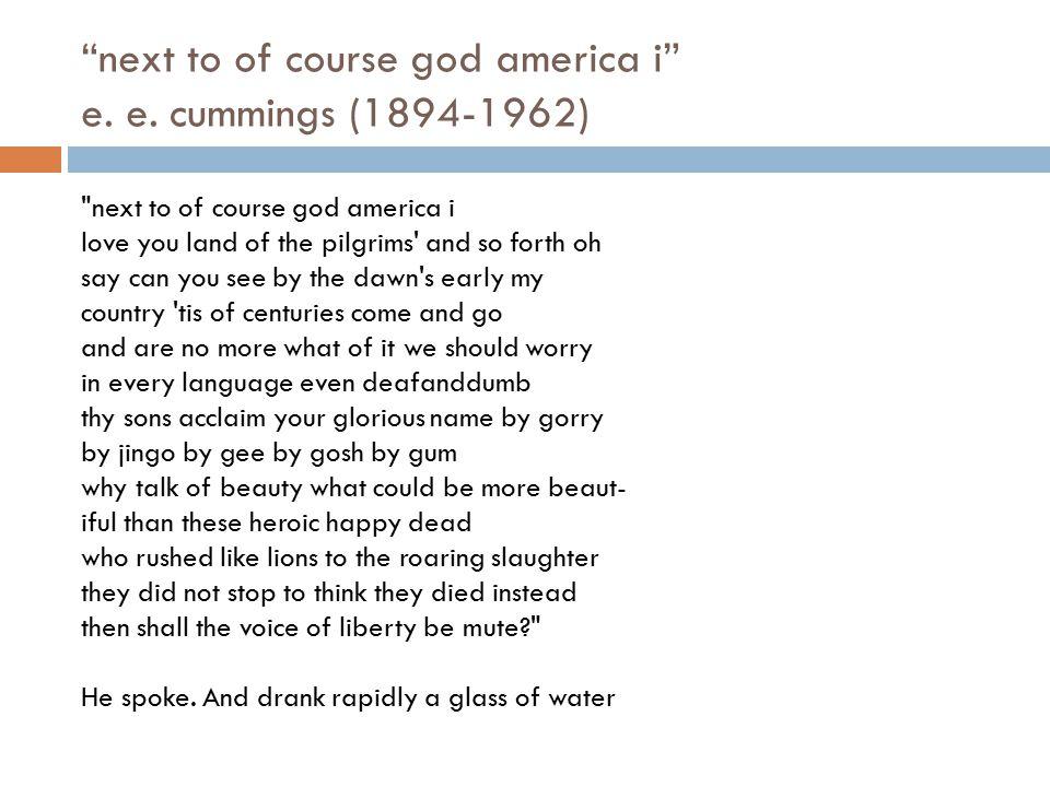 """""""next to of course god america i"""" e. e. cummings (1894-1962)"""