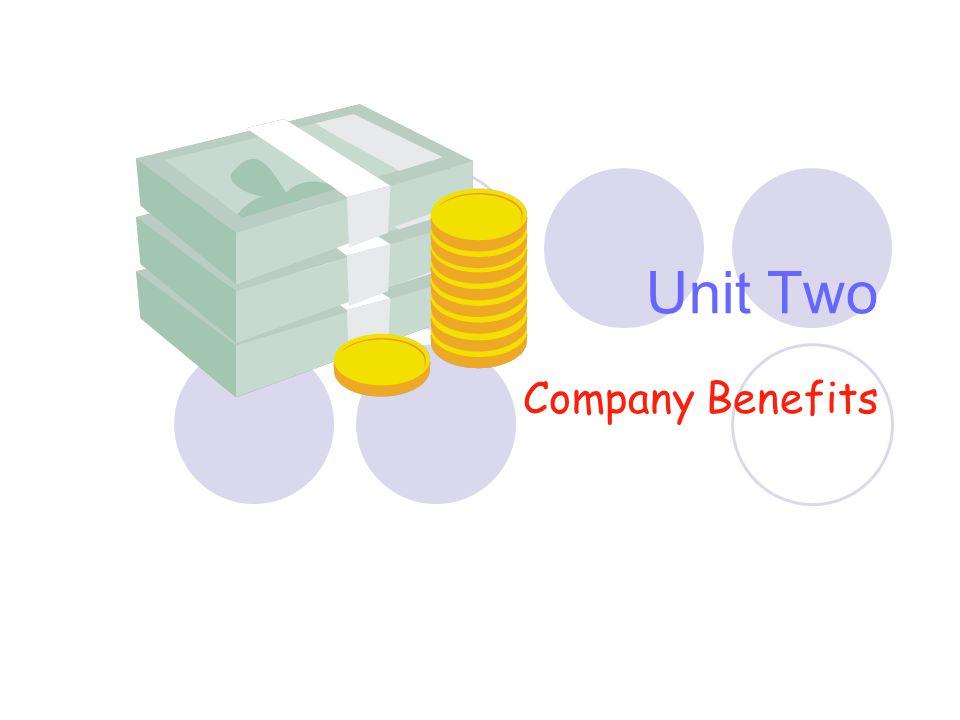 Unit Two Company Benefits