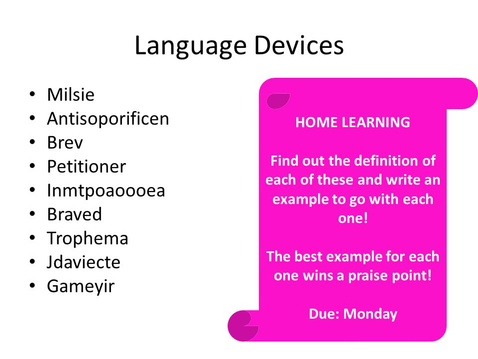 Language Devices Milsie Antisoporificen Brev Petitioner Inmtpoaoooea Braved Trophema Jdaviecte Gameyir HOME LEARNING Find out the definition of each of these and write an example to go with each one.