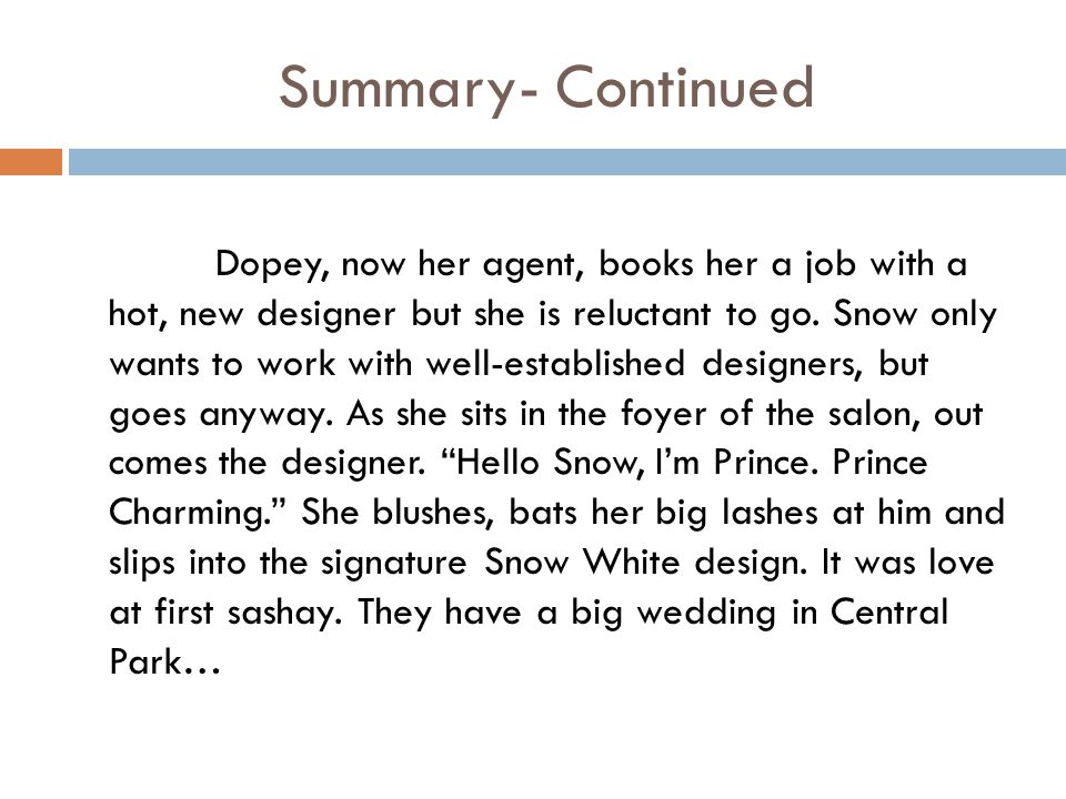 Summary- Continued Dopey, now her agent, books her a job with a hot, new designer but she is reluctant to go.