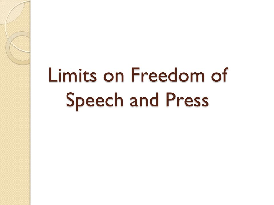 Limits on Freedom of Speech and Press