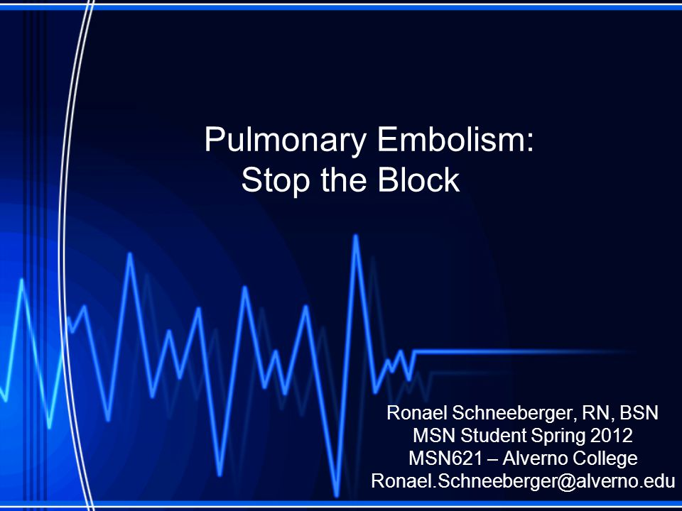 Signs and Symptoms of PE Embolism in the lung will cut off blood flow beyond the point where it is lodged.