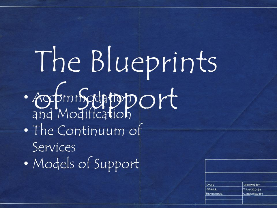 The Blueprints of Support Accommodation and Modification The Continuum of Services Models of Support