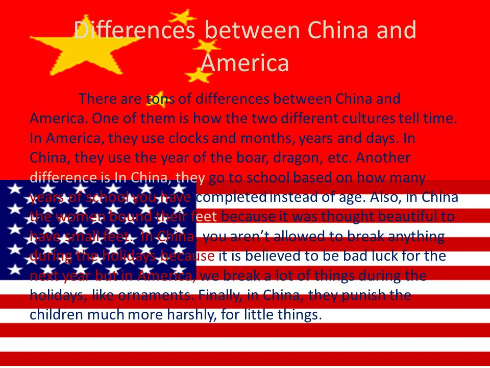 Differences between China and America There are tons of differences between China and America.