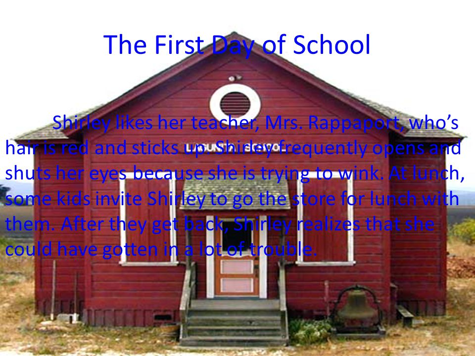 The First Day of School Shirley likes her teacher, Mrs.