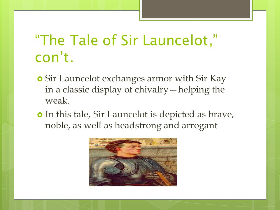 The Tale of Sir Launcelot, con't.
