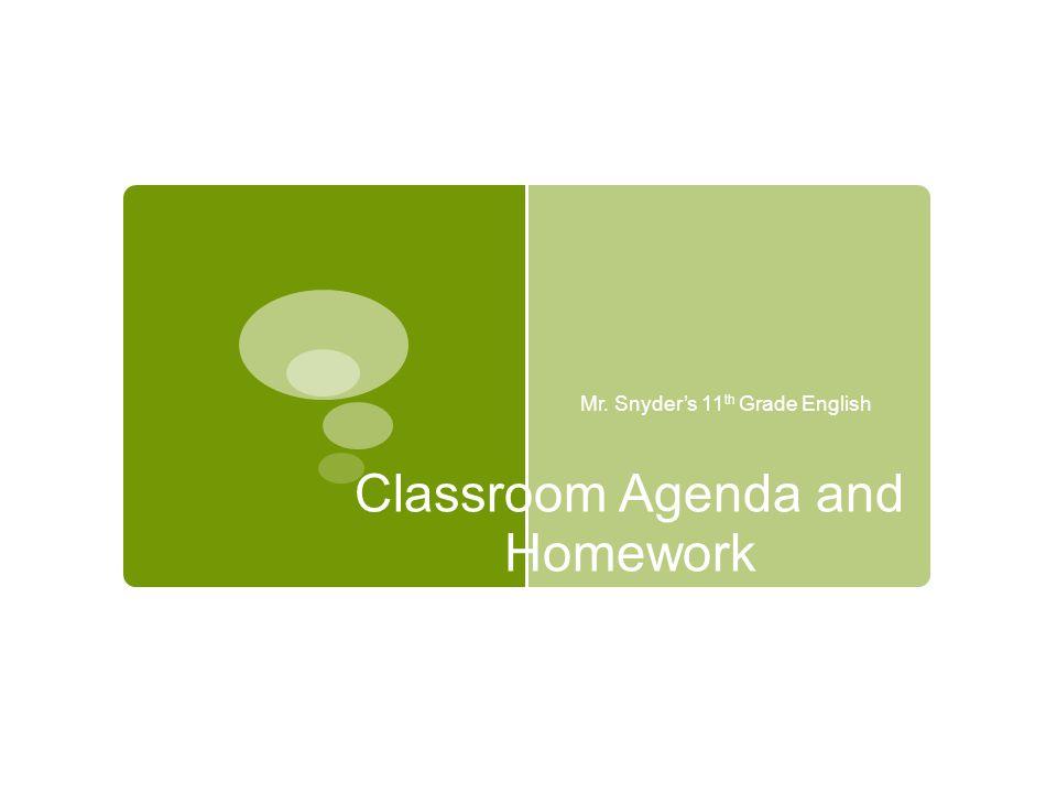 Classroom Agenda and Homework Mr. Snyder's 11 th Grade English