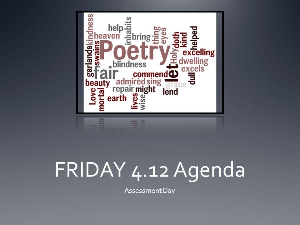 FRIDAY 4.12 Agenda Assessment Day
