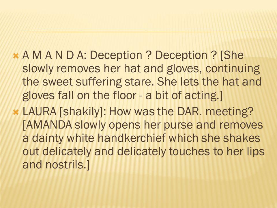  A M A N D A: Deception . Deception .