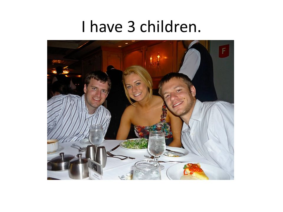 I have 3 children.