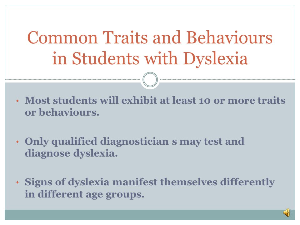 GENERAL LISTENING DIFFICULTIES MATH DIFFICULTIES ORGANIZATIONAL SKILLS PHYSICAL PROBLEMS PERFORMANCE DURING TESTS AND EXAMINATIONS Common Traits and Behaviours in Students with Dyslexia