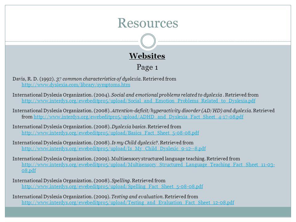 Resources Websites Page 1 Davis, R.D. (1992). 37 common characteristics of dyslexia.