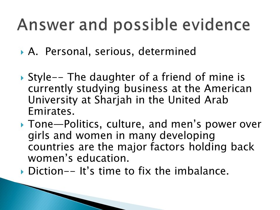  A. Personal, serious, determined  Style-- The daughter of a friend of mine is currently studying business at the American University at Sharjah in