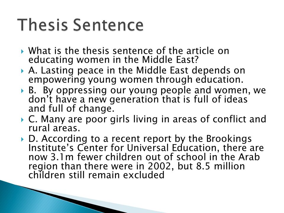  What is the thesis sentence of the article on educating women in the Middle East?  A. Lasting peace in the Middle East depends on empowering young