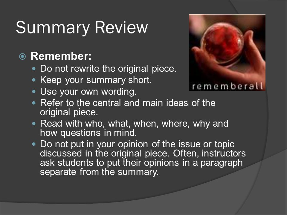 Summary Review  Remember: Do not rewrite the original piece.