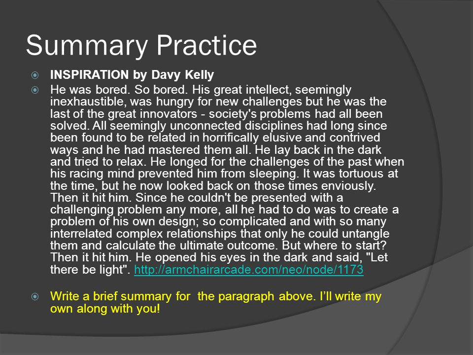 Summary Practice  INSPIRATION by Davy Kelly  He was bored.