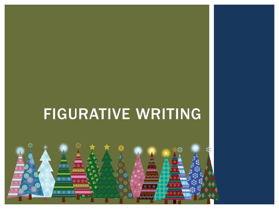 FIGURATIVE WRITING