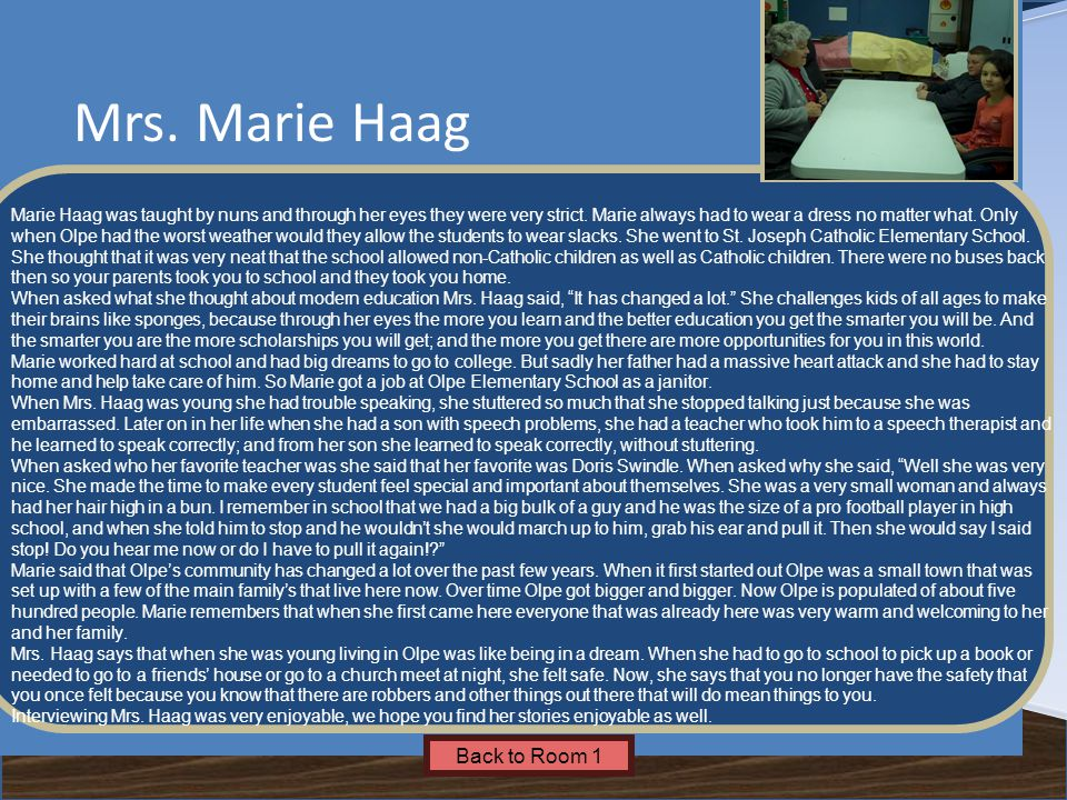 Name of Museum Marie Haag was taught by nuns and through her eyes they were very strict.