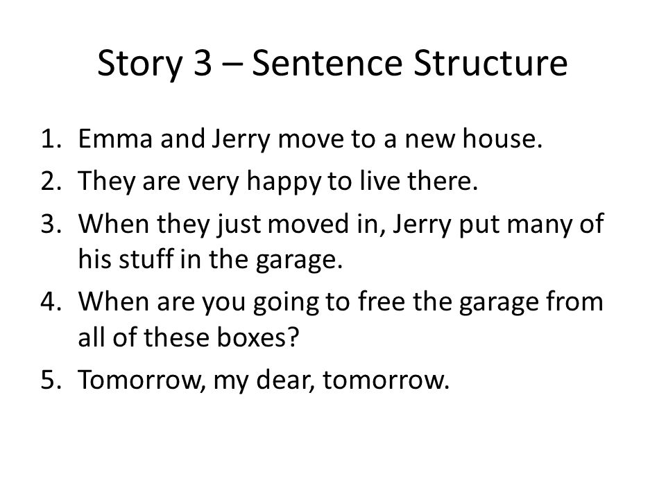 Story 3 – Sentence Structure 1.Emma and Jerry move to a new house.