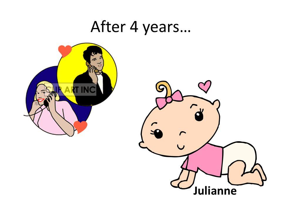 After 4 years… Julianne