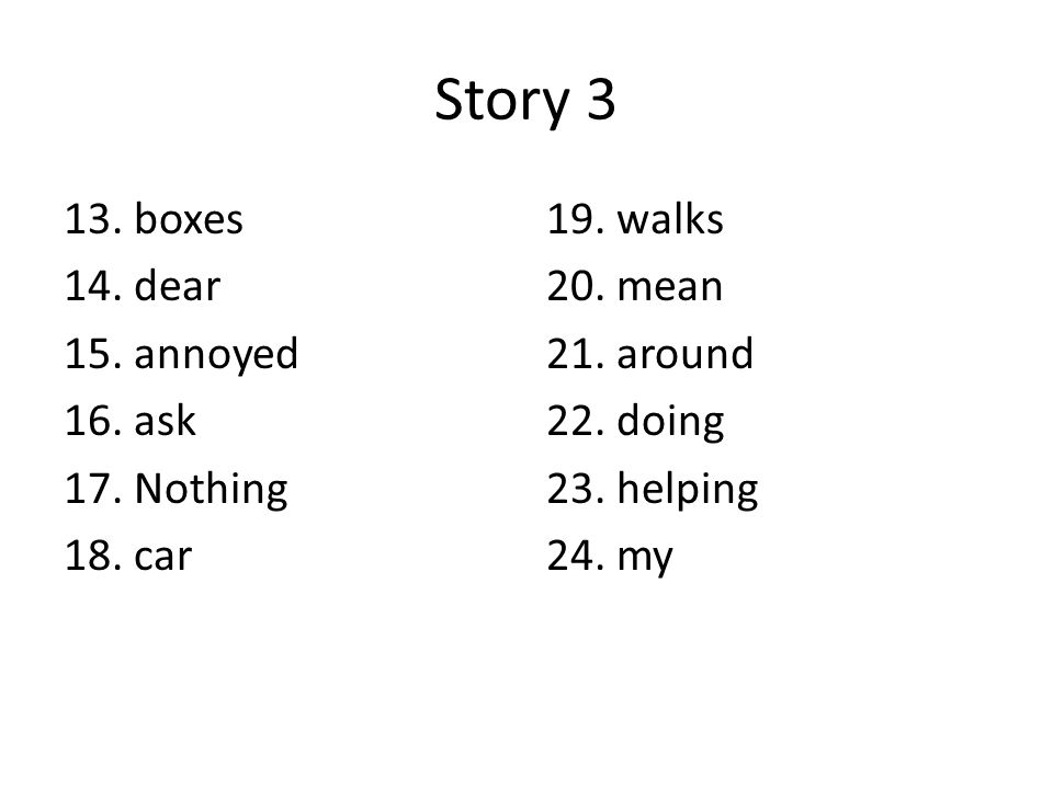 Story 3 13. boxes 14. dear 15. annoyed 16. ask 17.