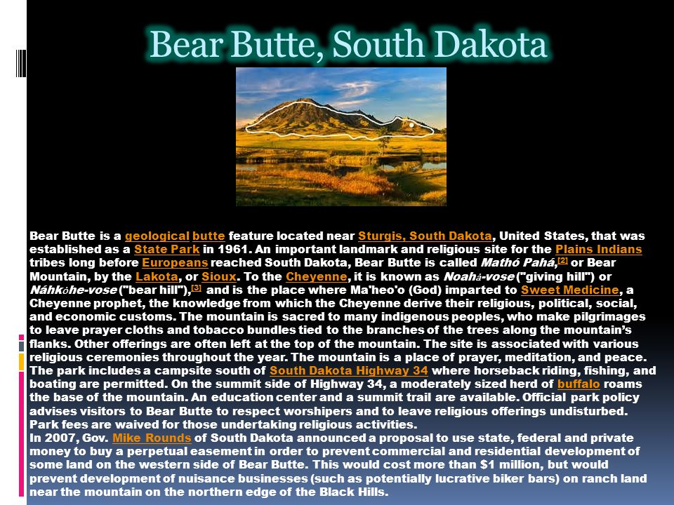 Bear Butte is a geological butte feature located near Sturgis, South Dakota, United States, that was established as a State Park in 1961.